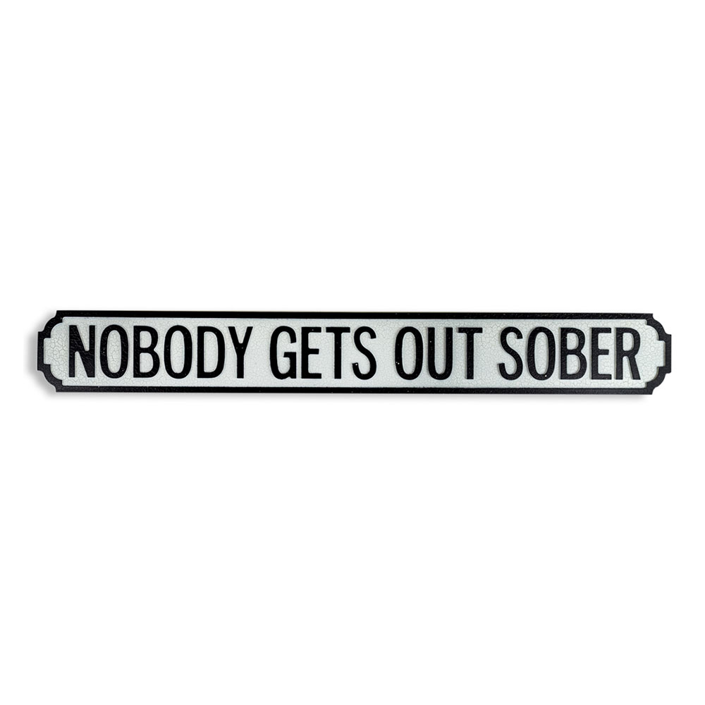 Antique Wood Nobody Gets Out Sober SignAntique Wood Nobody Gets Out Sober Sign